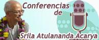 Conferencias de Srila Atulananda Acarya